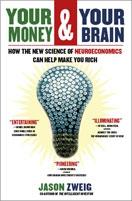 Хорошая книга «Ваши деньги и ваш мозг» («Your Money and Your Brain») Джейсона Цвейга