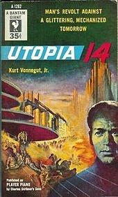 """Курт Воннегут - Player Piano или Utopia 14 (""""Утопия 14"""" в русском переводе)"""